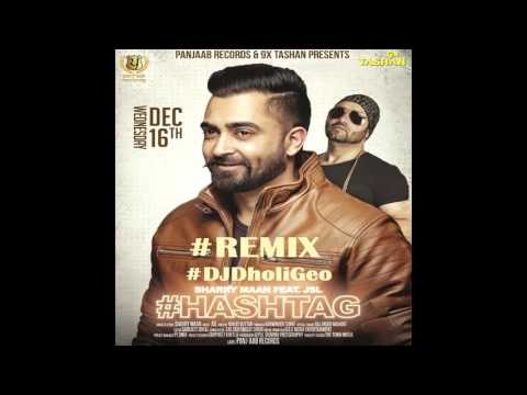 Hashtag - Sharry Mann ft DJ Dholi...