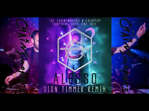 The Chainsmokers vs Don Diablo vs Alesso vs Dion Timmer - Something Just Like This (Mashup)