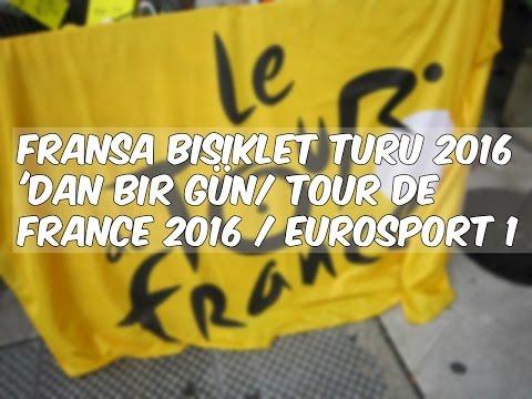 Fransa Bisiklet Turu 2016 'dan Bir Gün/ Tour de France 2016 / Eurosport 1 Türkçe