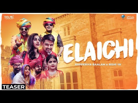 Elaichi - Official Teaser | Rapperiya Baalam ft. Rishi Yk | Rajasthani Song