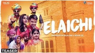 Elaichi Official Teaser | Rapperiya Baalam ft. Rishi Yk | Rajasthani Song