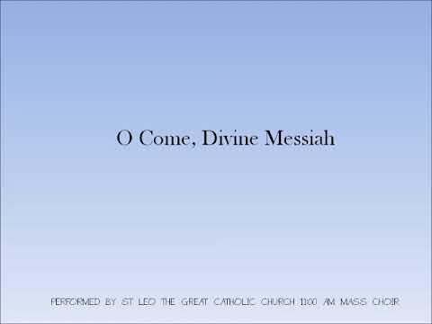 St. Leo's Choir - O Come, Divine Messiah