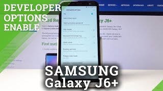 How to Activate Developer Options on SAMSUNG Galaxy J6+ - Developer Mode