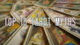 Top 10 Tarot Myths - Metaphysical Musings [CC]