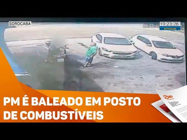 PM é baleado em posto de combustíveis - TV SOROCABA/SBT