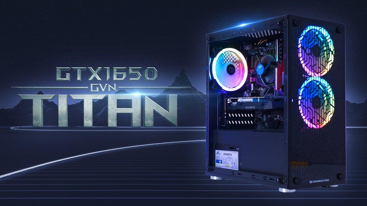 GVN Titan – PC 9 CỦ CHIẾN GAME NHƯ THẾ NÀO?