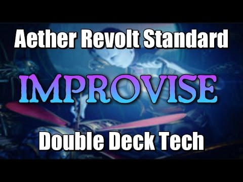 Mtg Double Deck Tech: Improvise in Aether Revolt Standard!
