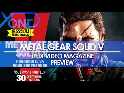Metal Gear Solid V - Jeux Video Magazine Preview
