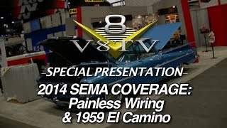 New Painless Muscle Car Harnesses And Awesome 1959 El Camino At SEMA 2014 Video V8TV