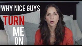 How Nice Guys Can Turn Women On
