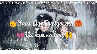 Paas Aaye Dooriyaan Phir Bhi Kam lyrics - Sad Whatsapp Status - WhatsApp Lyrics Status Video Song