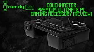 Nerdytec Couchmaster Premium - Ultimate PC Gaming Accessory [Review]