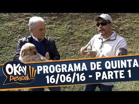 Okay Pessoal!!! (16/06/16) - Quinta - Parte 1