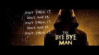 """The Bye Bye Man"" Movie Review (DON'T WASTE YOUR MONEY!)"