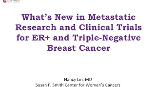 The Latest Research and Clinical Trials for ER+ and Triple-Negative Metastatic Breast Cancer