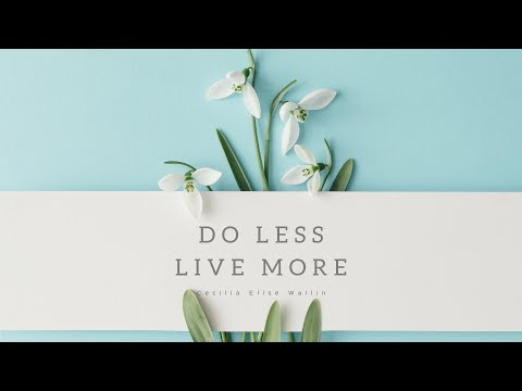 SIMPLIFY YOUR LIFE | How to Simplify Your Life to Get More Done