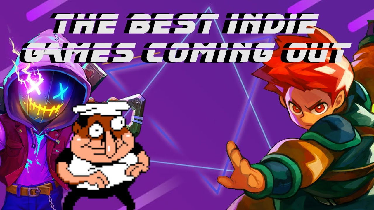 The Best Indie Games Coming Out Youtube