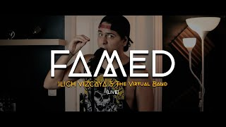 Famed - Ilich Vizcaya \u0026 The Virtual Band (Live Session)