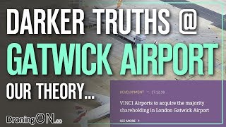 Gatwick Airport Drone Incident Linked To Acquisition/Disgruntled Employee? (Filmed on Osmo Pocket)