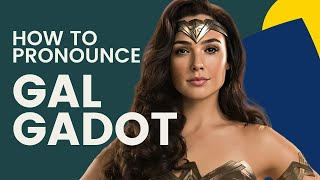 How To Pronounce Gal Gadot's Name With An Israeli Accent