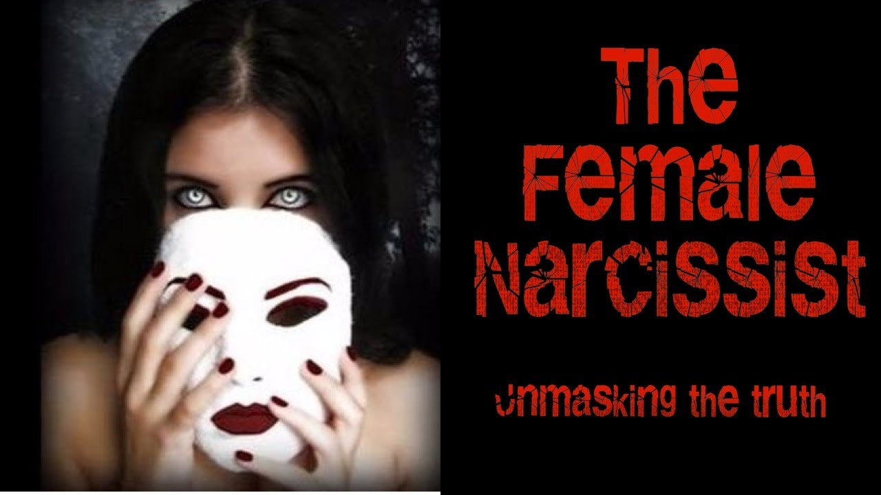 The Female Narcissist (Unmasking the truth) - YouTube