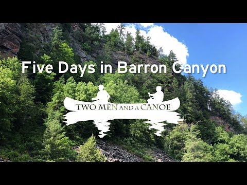 Five Days In Barron Canyon - Algonquin - Two Men And A Canoe