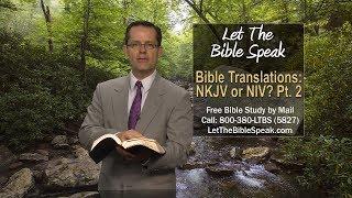 Let The Bible Speak - Bible Translations: NKJV or NIV? - Part 2 #1112