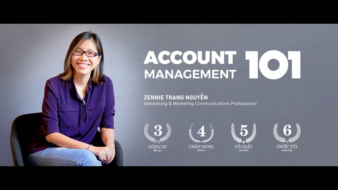 Brand Camp Trailer: Account Management 101 (Ms. Zennie Trang Nguyễn)