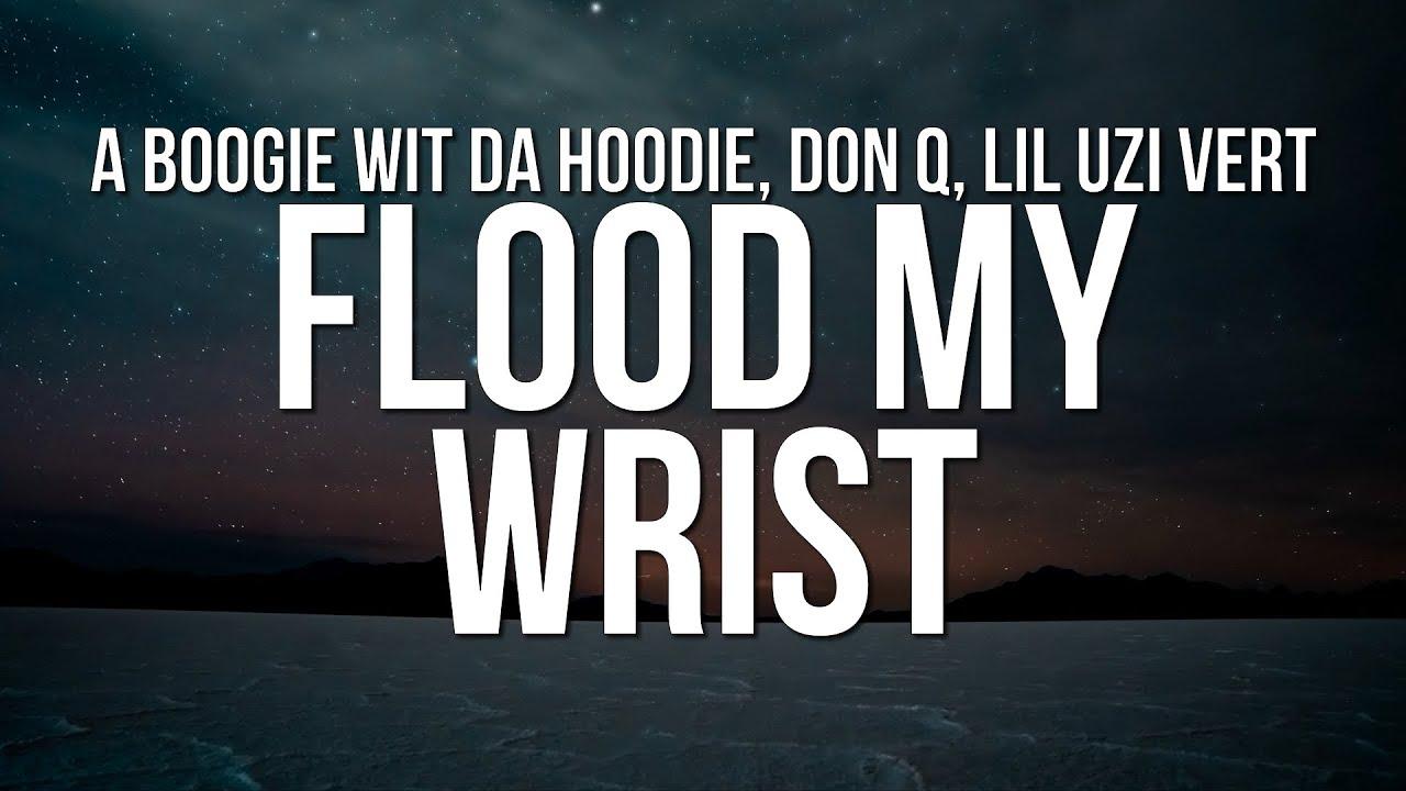 A Boogie Wit Da Hoodie & Don Q - Flood My Wrist (Lyrics) ft. Lil Uzi Vert