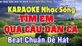 Tìm Em Qua Câu Dân Ca Karaoke Nhạc Sống - Beat Chuẩn Dễ Hát - Tone Nam