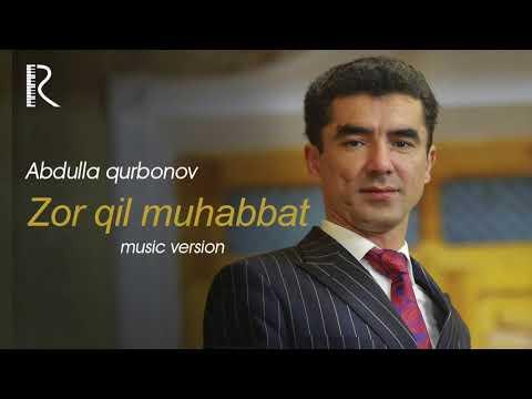 Abdulla Qurbonov - Zor Qil Muhabbat