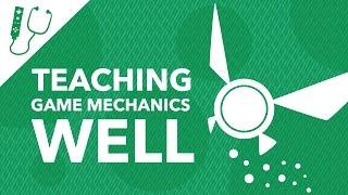 Teaching Game Mechanics Well - Guidance VS. Hand Holding ~ Design Doc