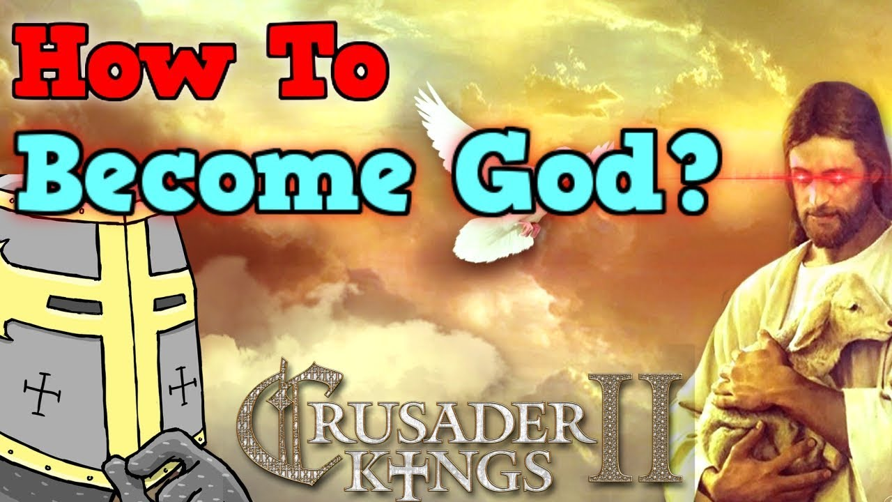 How to BECOME AN IMMORTAL GOD In Crusader kings 2 - 100 Stat Man Returns