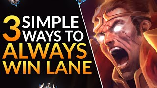 3 SIMPLE WAYS to ALWAYS WIN LANE - THE Complete Guide for ALL ROLES - League of Legends Pro Guide