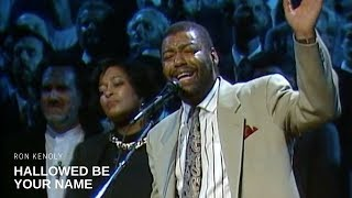 Download Hallowed Be Your Name - Ron Kenoly (Live)