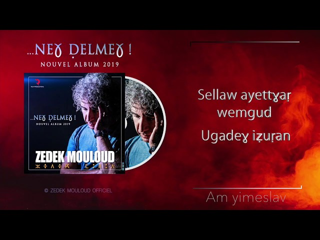 Am yimeslav⎟Avec Paroles ⎟ Zedek Mouloud