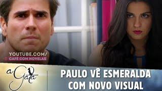 A Gata - Paulo vê Esmeralda com novo visual