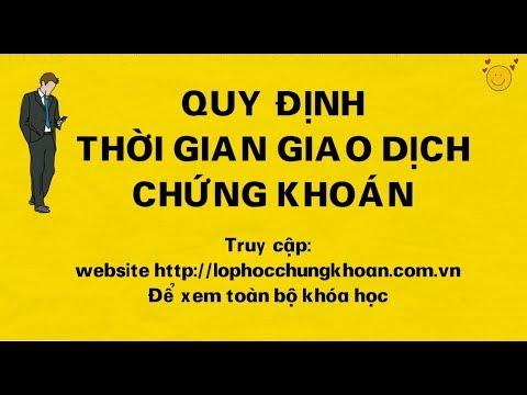 Thời gian giao dịch của thị trường chứng khoán Việt Nam