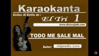 Karaokanta - el tri - todo me sale mal