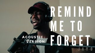 REMIND ME TO FORGET- KYGO X MIGUEL (ACOUSTIC VERSION)