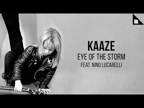 KAAZE feat. Nino Lucarelli - Eye Of The Storm