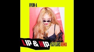 현아(HyunA) - Lip & Hip (DJ FLAKO Remix)