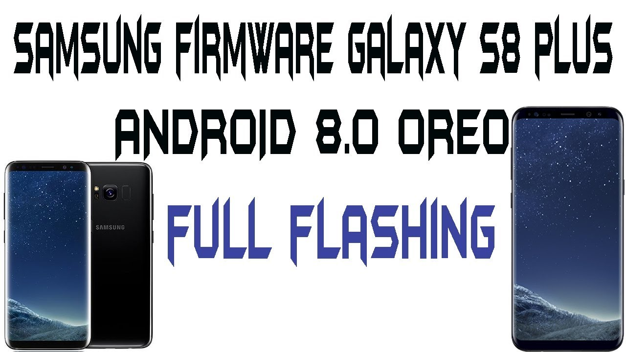 how to flash stock rom using new odin | samsung firmware galaxy s8 plus s8