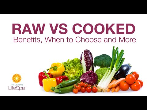 Cooked vs. Raw Food Diet: Benefits, When to Choose and More | John Douillard's LifeSpa