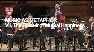 Wynton at Harvard, Chapter 7: The Pursuit of Mutual Happiness