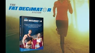 The Fat Decimator System A Science Based Diet | Review 2018
