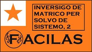 INVERSIGO DE MATRICO PER SOLVO DE SISTEMO, 2 (ESPERANTO)