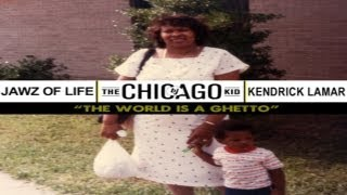 """The World Is A Ghetto"" (Remix) - BJ The Chicago Kid feat. Jawz Of Life & Kendrick Lamar"