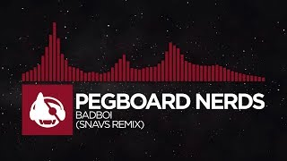 trap pegboard nerds badboi snavs remix the uncaged remixes