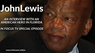 John Lewis: An Interview with an American Hero   IN FOCUS TV special episode from Florida